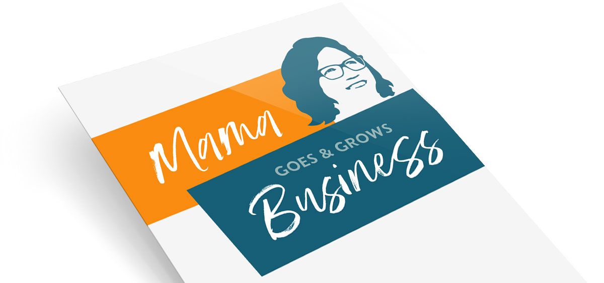 Mama goes & grows Business - Lena Busch
