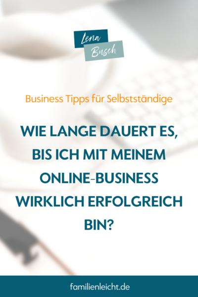 Wie lange dauert es, bis ich mit meinem Online-Business wirklich erfolgreich bin?