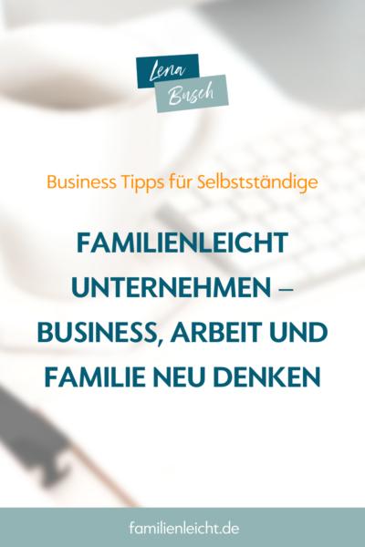 Familienleicht Unternehmen – Business, Arbeit und Familie neu denken