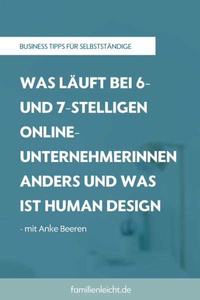 Was läuft bei 6- und 7-stelligen Online-Unternehmerinnen anders und was ist Human Design