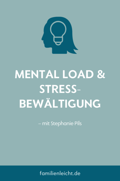 Mental Load & Stressbewältigung