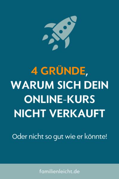 4 Gründe, warum sich dein Online-Kurs nicht verkauft www.familienleicht.de Lena Busch